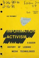 Information Activism: A Queer History of Lesbian Media Technologies - Sign, Storage, Transmission (Hardback)