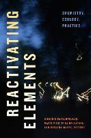 Reactivating Elements: Chemistry, Ecology, Practice - Elements (Hardback)