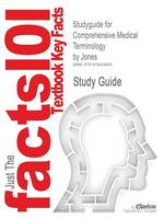 Studyguide for Comprehensive Medical Terminology by Jones, ISBN 9781418039202