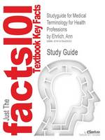 Studyguide for Medical Terminology for Health Professions by Ehrlich, Ann, ISBN 9781418072520