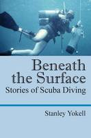 Beneath the Surface: Stories of Scuba Diving (Paperback)