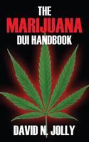 The Marijuana DUI Handbook (Paperback)