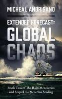 Extended Forecast: Global Chaos - Book Two of the Rain Men Series and Sequel to Operation Seeding (Paperback)