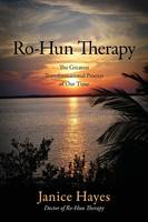 Ro-Hun Therapy: The Greatest Transformational Process of Our Time (Paperback)