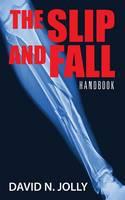 The Slip and Fall: Handbook (Paperback)