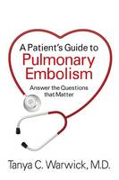 A Patient's Guide to Pulmonary Embolism