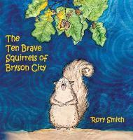 The Ten Brave Squirrels of Bryson City (Hardback)