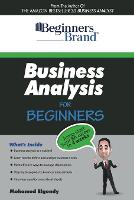 Business Analysis For Beginners: Jump-Start your BA Career in Four Weeks (Paperback)