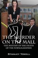 The Murder On The Mall: The Mystery Of The Death Of The Pornographer (Paperback)