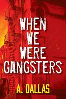 When We Were Gangsters (Paperback)