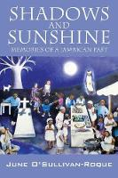 Shadows and Sunshine: Memories of a Jamaican Past (Paperback)