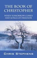 The Book of Christopher: When Tomorrow Comes and Songs of Freedom (Paperback)