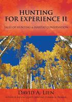 Hunting for Experience II: Tales of Hunting & Habitat Conservation (Paperback)