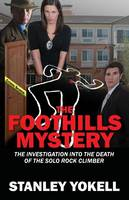 The Foothills Mystery: The Investigation into the Death of the Solo Rock Climber (Paperback)