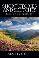 Short Stories and Sketches: Tales from a Long Lifetime (Paperback)