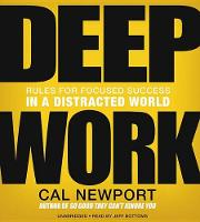 Deep Work: Rules for Focused Success in a Distracted World (CD-Audio)