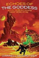 Echoes of the Goddess: Tales of Terror and Wonder from the End of Time (Paperback)
