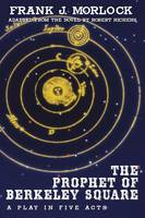 The Prophet of Berkeley Square: A Play in Five Acts (Paperback)