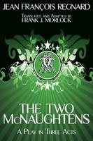 The Two McNaughtens: A Play in Three Acts (Paperback)