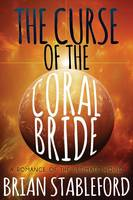 The Curse of the Coral Bride: A Romance of the Ultimate World (Paperback)