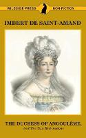 The Duchess of Angouleme and the Two Restorations - Famous Women of the French Court (Paperback)