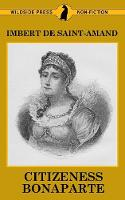 Citizeness Bonaparte - Famous Women of the French Court (Paperback)