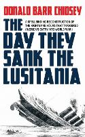 The Day They Sank the Lusitania (Paperback)