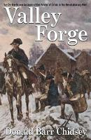 Valley Forge: An On-the-Scene Account of the Winter of Crisis in the Revolutionary War (Paperback)