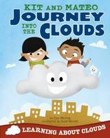 Kit and Mateo Journey into the Clouds - Learning About... (Paperback)