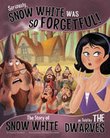 Seriously, Snow White Was So Forgetful! - Other Side of the Story (Board book)