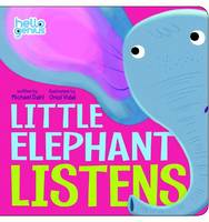 Little Elephant Listens - Early Years: Hello Genius (Board book)