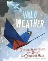 Wild Weather - Origami Science Adventures (Paperback)