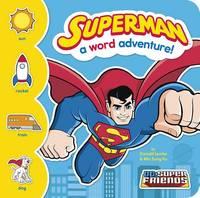 Superman: A Word Adventure - SC Super Friends Word Adventures (Hardback)
