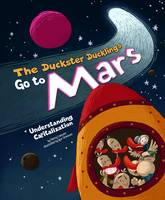 Language on the Loose: Duckster Duckling Go To Mars: Understanding Capitalization - Duckster Duckling Go To Mars (Paperback)