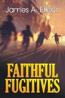 Faithful Fugitives (Paperback)