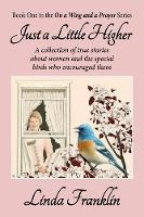Just a Little Higher: On a Wing and a Prayer Series - Book 1 - On a Wing and a Prayer 1 (Paperback)