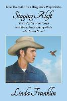 Staying Aloft: On a Wing and a Prayer Series - Book 2 - On a Wing and a Prayer 2 (Paperback)