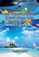 The Bahama Islands Some Facts You Should Know: Surrounded by a Sea of Knowledge (Hardback)