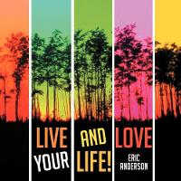 Live and Love Your Life! (Paperback)