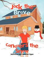 Jack the Brave Conquers the Snow (Paperback)