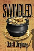 Swindled: Wayne County's Turbulence, 1868-1904 (Paperback)