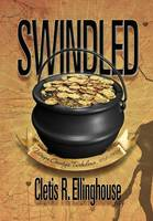 Swindled: Wayne County's Turbulence, 1868-1904 (Hardback)