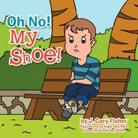 Oh No! My Shoe! (Paperback)
