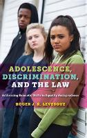 Adolescence, Discrimination, and the Law: Addressing Dramatic Shifts in Equality Jurisprudence (Hardback)