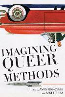 Imagining Queer Methods (Paperback)