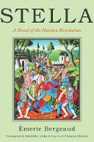 Stella: A Novel of the Haitian Revolution - America and the Long 19th Century (Hardback)