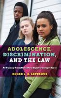 Adolescence, Discrimination, and the Law: Addressing Dramatic Shifts in Equality Jurisprudence (Paperback)