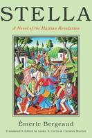 Stella: A Novel of the Haitian Revolution - America and the Long 19th Century (Paperback)