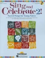 Sing And Celebrate]: Sacred Songs For Young Voices - Volume 2 (Book/CD) (Paperback)