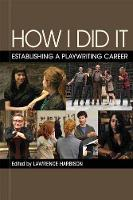 How I Did it: Establishing a Playwriting Career (Paperback)